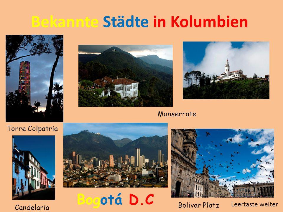Bekannte Städte in Kolumbien Bogotá D.C Torre Colpatria Monserrate Bolivar Platz Candelaria Leertaste weiter