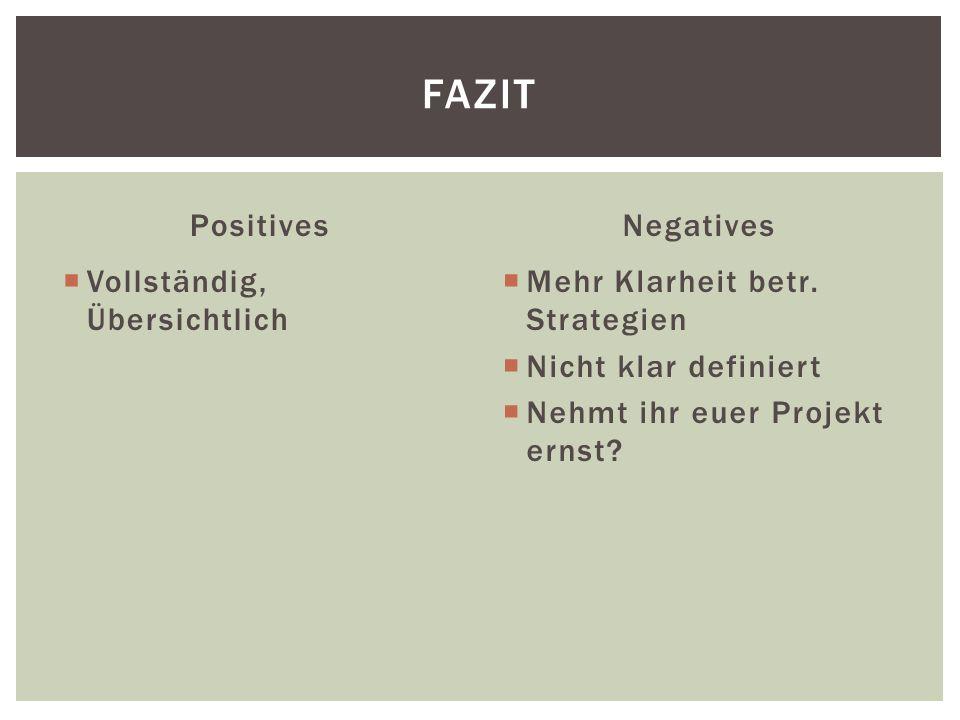 Positives Vollständig, Übersichtlich Negatives Mehr Klarheit betr.