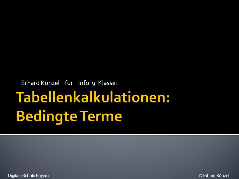 Maximum 4 3,50 Resultat 1 Ausdruck 2,80 Resultat 2 Resultat 3 3,10 2,70 > > Wenn minus 3,50 3,10 Digitale Schule Bayern© Erhard Künzel