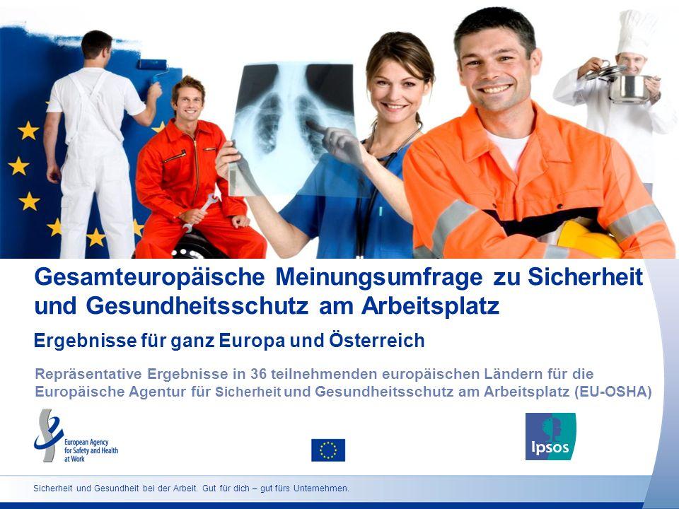 Gesamteuropäische Meinungsumfrage zu Sicherheit und Gesundheitsschutz am Arbeitsplatz Repräsentative Ergebnisse in 36 teilnehmenden europäischen Lände