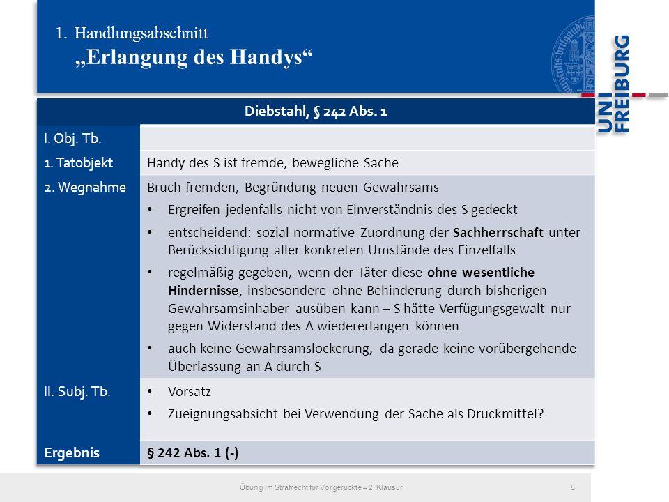 1.Handlungsabschnitt Erlangung des Handys Übung im Strafrecht für Vorgerückte – 2. Klausur5