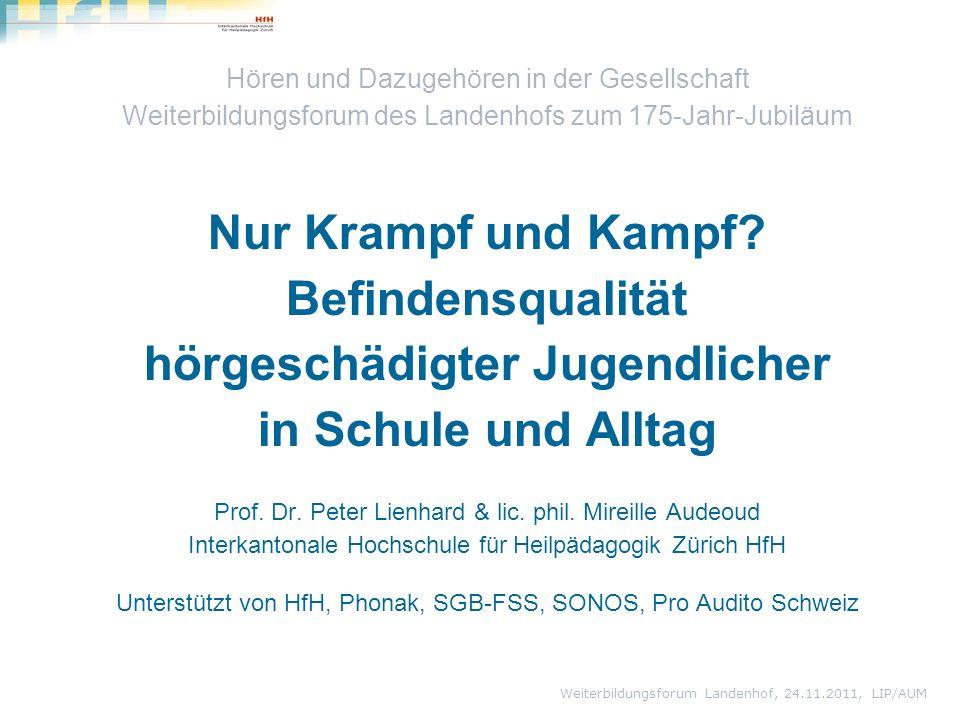 Hören und Dazugehören in der Gesellschaft Weiterbildungsforum des Landenhofs zum 175-Jahr-Jubiläum Nur Krampf und Kampf.