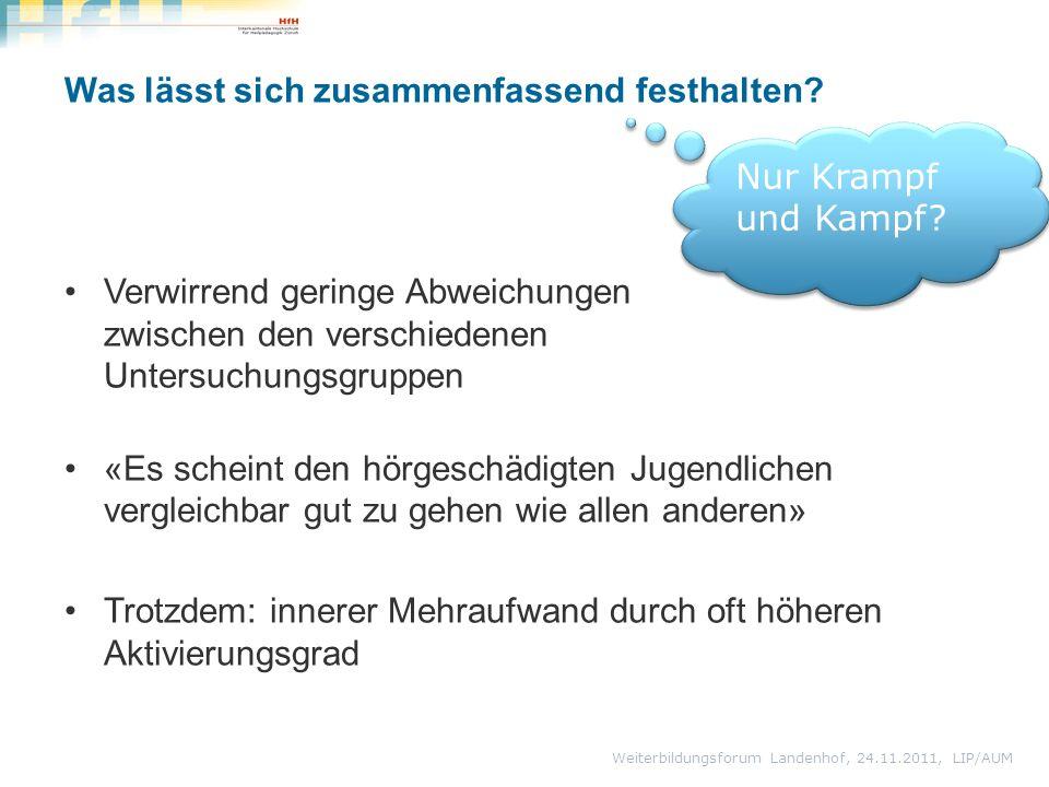 Weiterbildungsforum Landenhof, 24.11.2011, LIP/AUM Was lässt sich zusammenfassend festhalten.