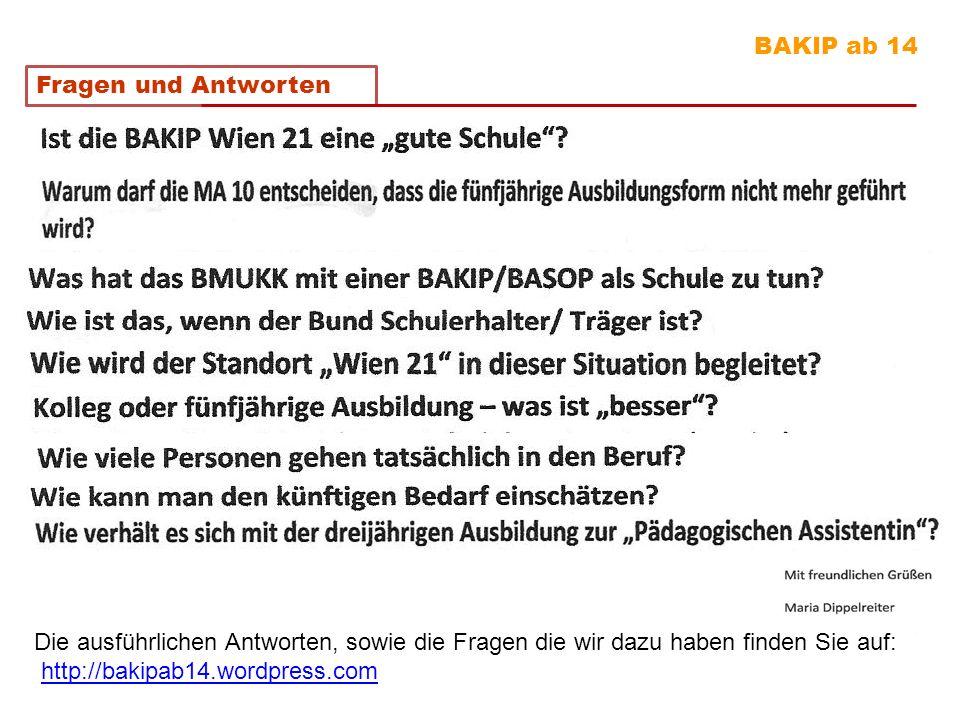 BAKIP ab 14 Fragen und Antworten Die ausführlichen Antworten, sowie die Fragen die wir dazu haben finden Sie auf: http://bakipab14.wordpress.com