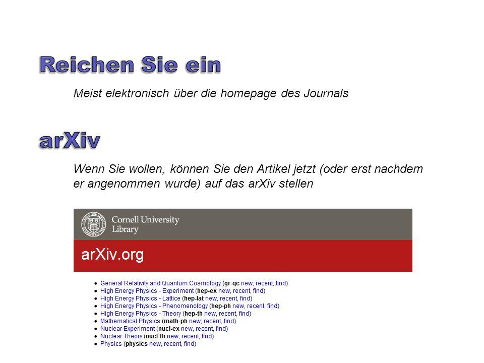 Meist elektronisch über die homepage des Journals Wenn Sie wollen, können Sie den Artikel jetzt (oder erst nachdem er angenommen wurde) auf das arXiv stellen