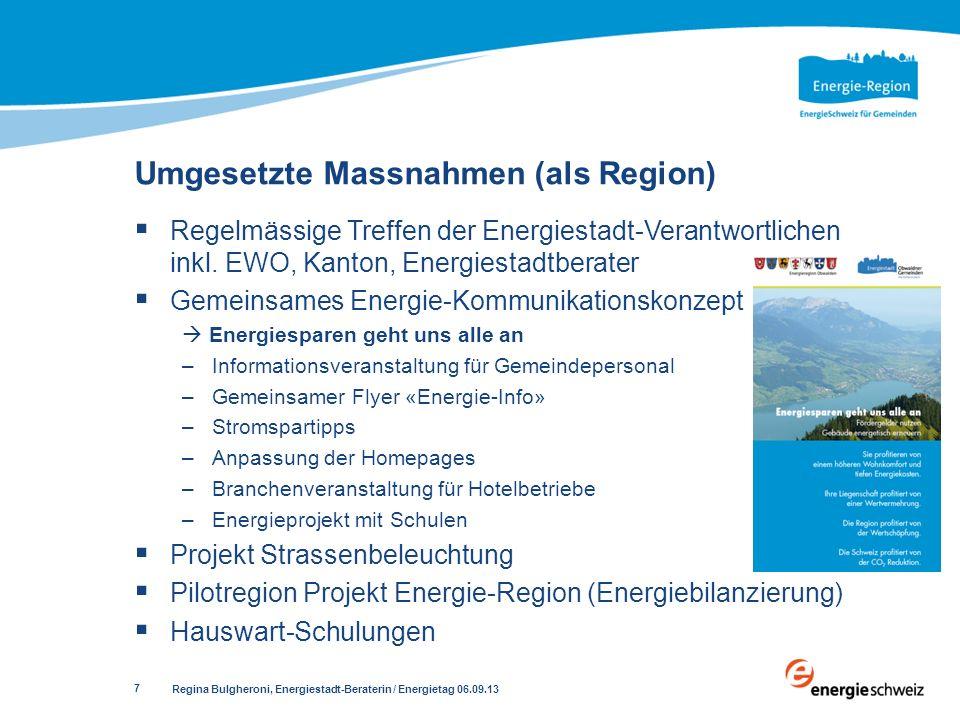 Regina Bulgheroni, Energiestadt-Beraterin / Energietag 06.09.13 7 Regelmässige Treffen der Energiestadt-Verantwortlichen inkl. EWO, Kanton, Energiesta