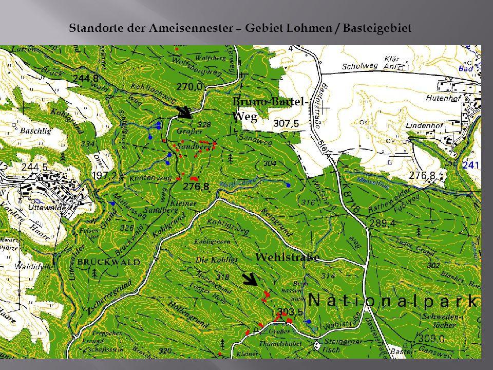 Bruno-Bartel- Weg Wehlstraße Standorte der Ameisennester – Gebiet Lohmen / Basteigebiet
