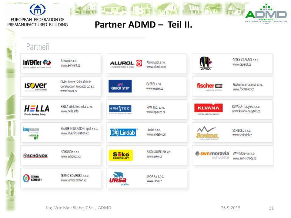 Partner ADMD – Teil II. Ing. Vratislav Blaha, CSc., ADMD 25.9.2013 11