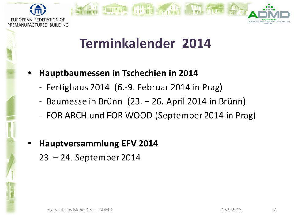 Terminkalender 2014 Hauptbaumessen in Tschechien in 2014 - Fertighaus 2014 (6.-9. Februar 2014 in Prag) - Baumesse in Brünn (23. – 26. April 2014 in B