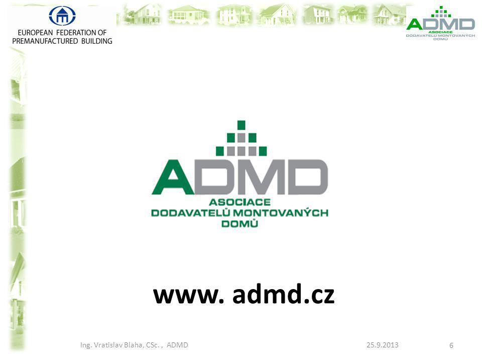 Asociace dodavatelů montovaných domů (ADMD) - ADMD = Assoziation der Lieferanten der montierten Häuser (d.h.