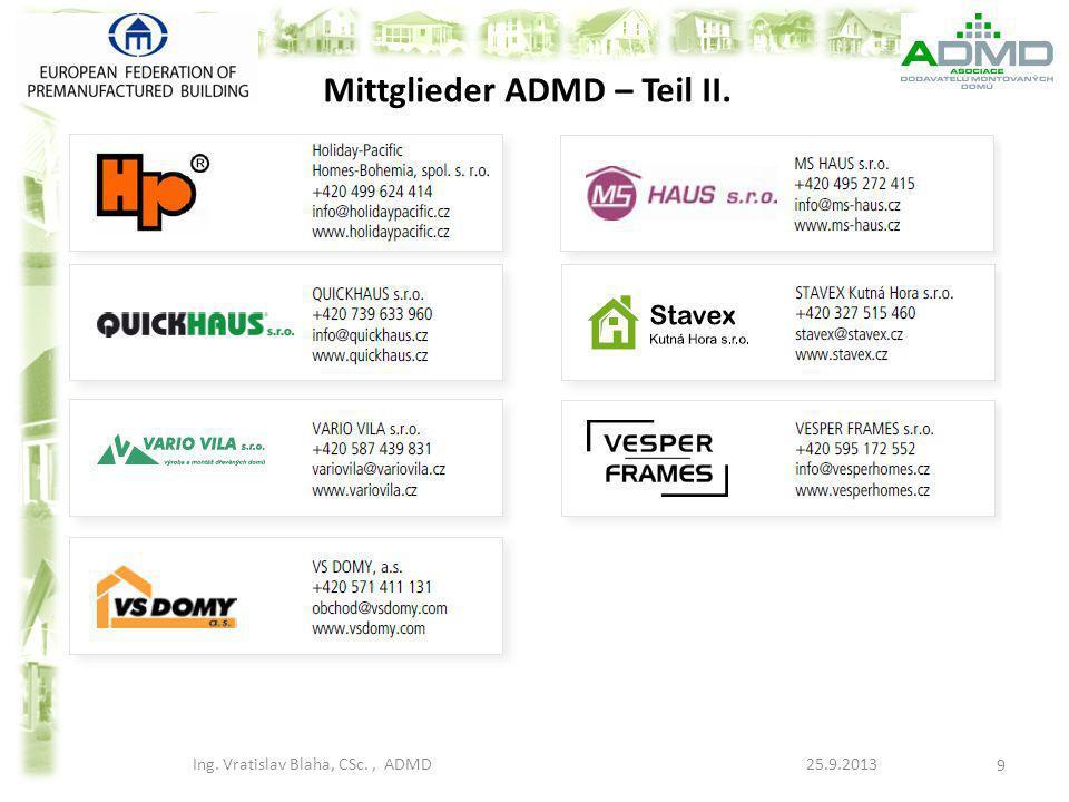 Mittglieder ADMD – Teil II. Ing. Vratislav Blaha, CSc., ADMD 25.9.2013 9