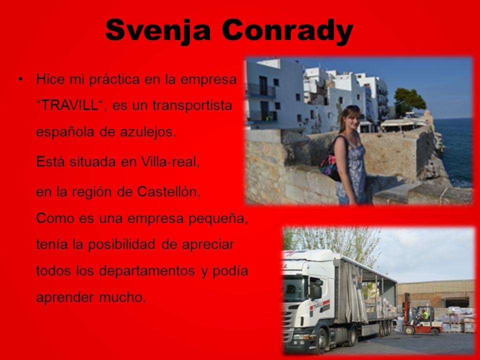 Svenja Conrady Hice mi práctica en la empresa TRAVILL, es un transportista española de azulejos. Está situada en Villa-real, en la región de Castellón