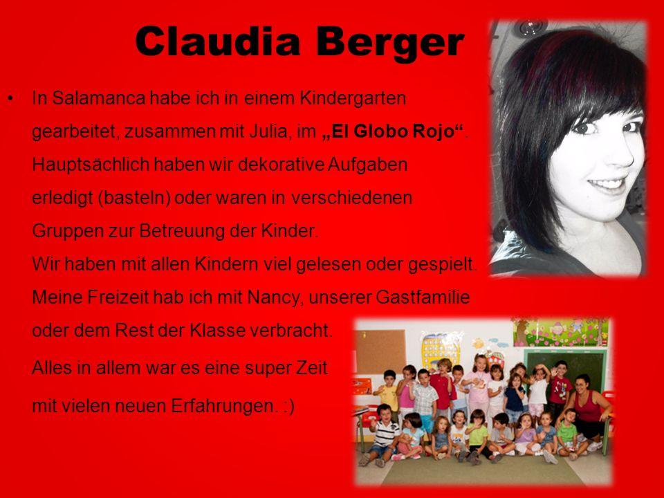 Claudia Berger In Salamanca habe ich in einem Kindergarten gearbeitet, zusammen mit Julia, im El Globo Rojo. Hauptsächlich haben wir dekorative Aufgab