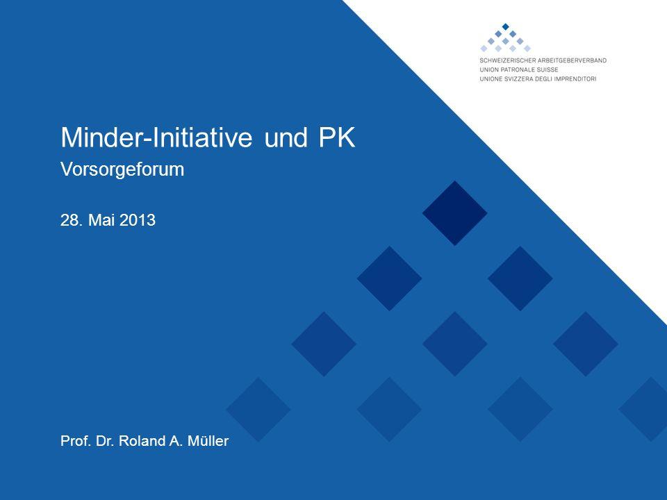 Schweizerischer Arbeitgeberverband, Minder-Initiative und PK Vorsorgeforum Prof.
