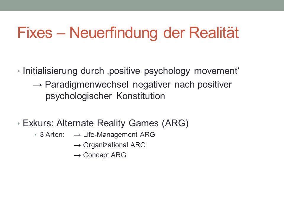 Fixes – Neuerfindung der Realität Initialisierung durch positive psychology movement Paradigmenwechsel negativer nach positiver psychologischer Konsti
