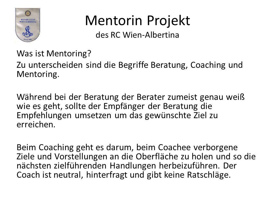 Mentorin Projekt des RC Wien-Albertina Was ist Mentoring.