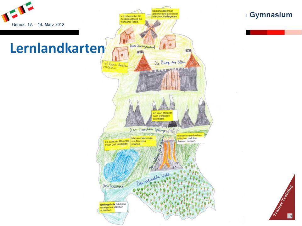 Binnendifferenzierung am Gymnasium Genua, 12. – 14. März 2012 Claus H. Brasch & Martina Propf 8 Lernlandkarten