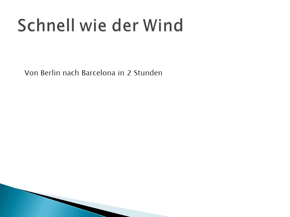 Von Berlin nach Barcelona in 2 Stunden