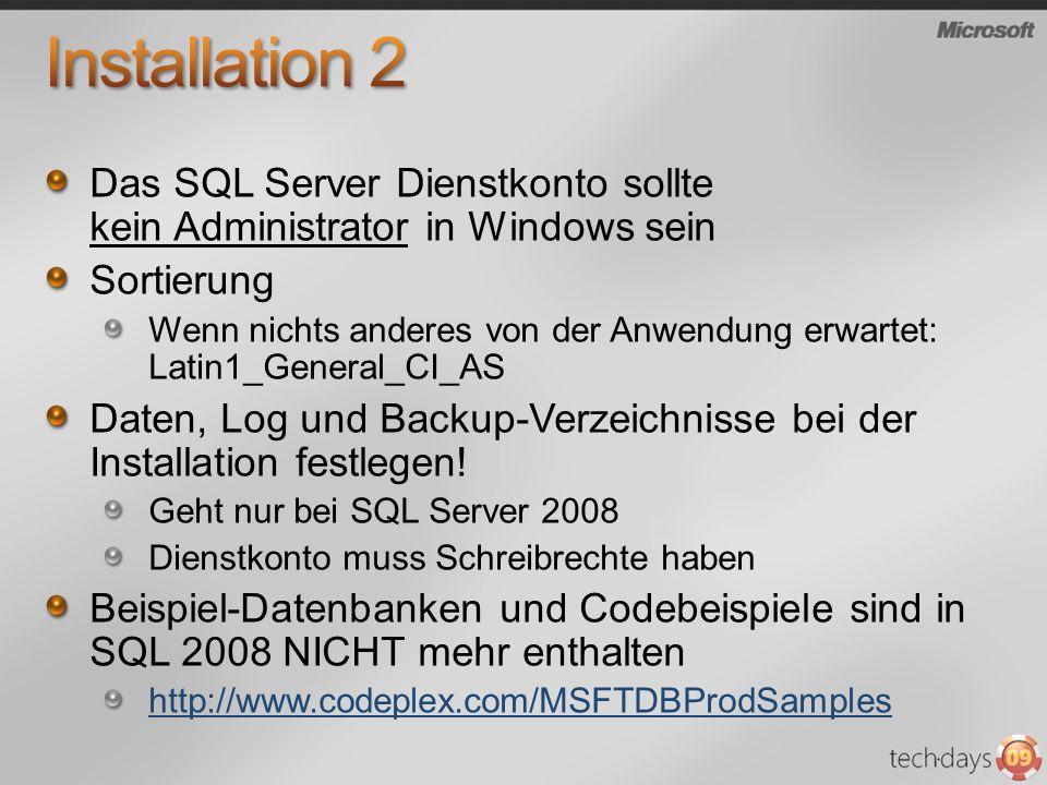 Das SQL Server Dienstkonto sollte kein Administrator in Windows sein Sortierung Wenn nichts anderes von der Anwendung erwartet: Latin1_General_CI_AS D