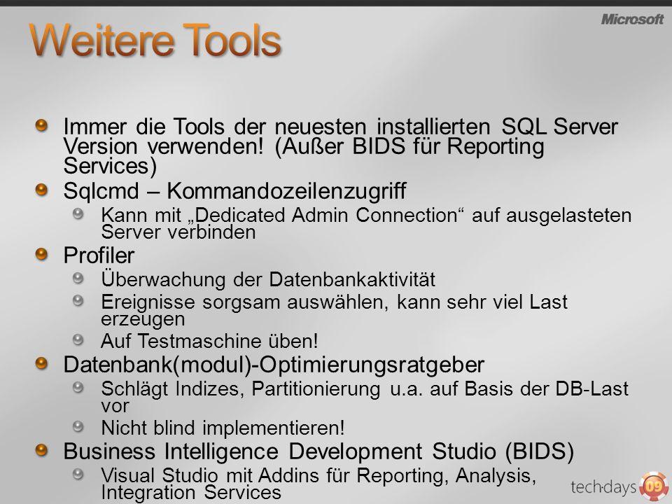 Immer die Tools der neuesten installierten SQL Server Version verwenden! (Außer BIDS für Reporting Services) Sqlcmd – Kommandozeilenzugriff Kann mit D