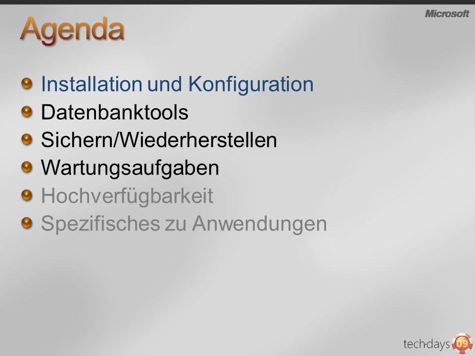 Installation und Konfiguration Datenbanktools Sichern/Wiederherstellen Wartungsaufgaben Hochverfügbarkeit Spezifisches zu Anwendungen