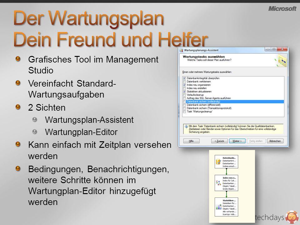 Grafisches Tool im Management Studio Vereinfacht Standard- Wartungsaufgaben 2 Sichten Wartungsplan-Assistent Wartungplan-Editor Kann einfach mit Zeitp