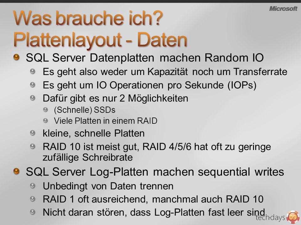 SQL Server Datenplatten machen Random IO Es geht also weder um Kapazität noch um Transferrate Es geht um IO Operationen pro Sekunde (IOPs) Dafür gibt