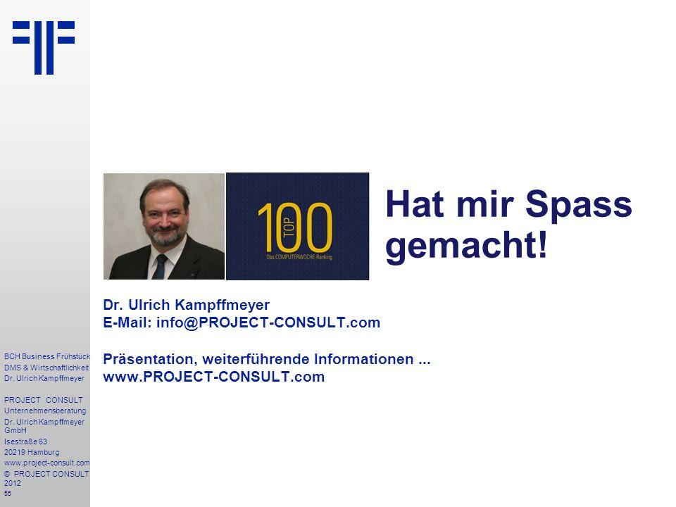 55 BCH Business Frühstück DMS & Wirtschaftlichkeit Dr. Ulrich Kampffmeyer PROJECT CONSULT Unternehmensberatung Dr. Ulrich Kampffmeyer GmbH Isestraße 6