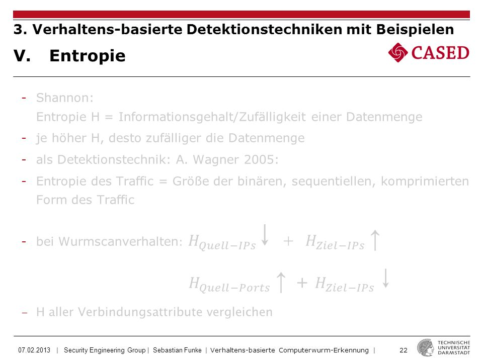 07.02.2013 | Security Engineering Group | Sebastian Funke | Verhaltens-basierte Computerwurm-Erkennung | 22 V. Entropie 3. Verhaltens-basierte Detekti
