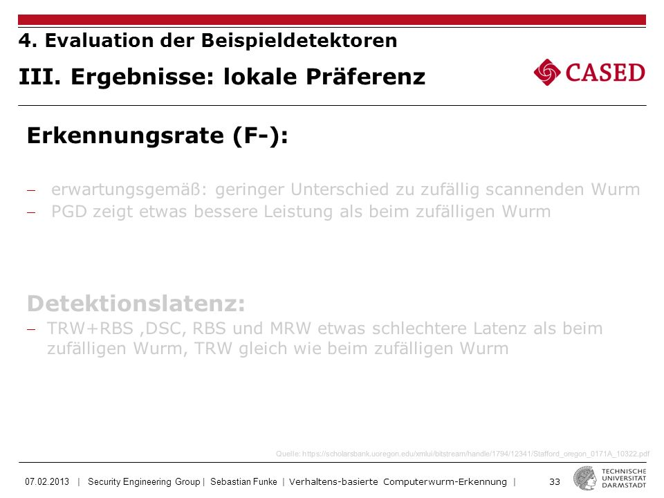 07.02.2013 | Security Engineering Group | Sebastian Funke | Verhaltens-basierte Computerwurm-Erkennung | 33 Quelle: https://scholarsbank.uoregon.edu/x