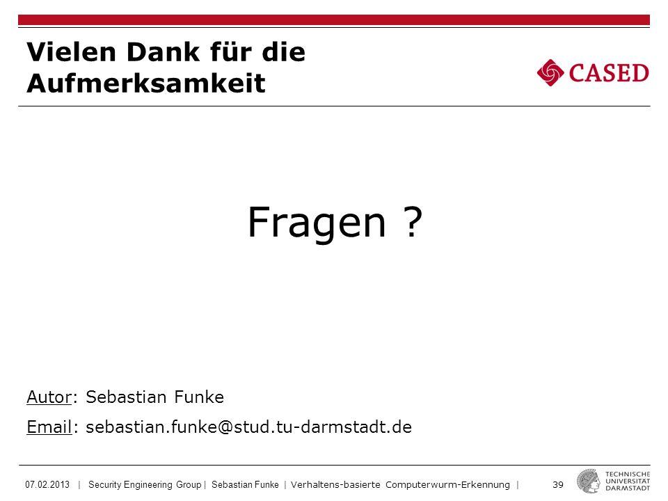 07.02.2013 | Security Engineering Group | Sebastian Funke | Verhaltens-basierte Computerwurm-Erkennung | 39 Fragen .
