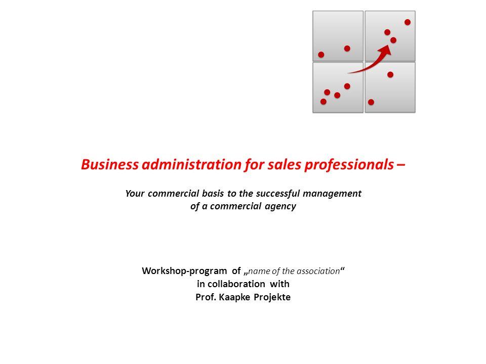 BWL für Vertriebsprofis Baustein 3: Die Kunden – das Kapital jeder erfolgreichen Handelsvertretung Was erwarten die Kunden von einer Handelsvertretung.
