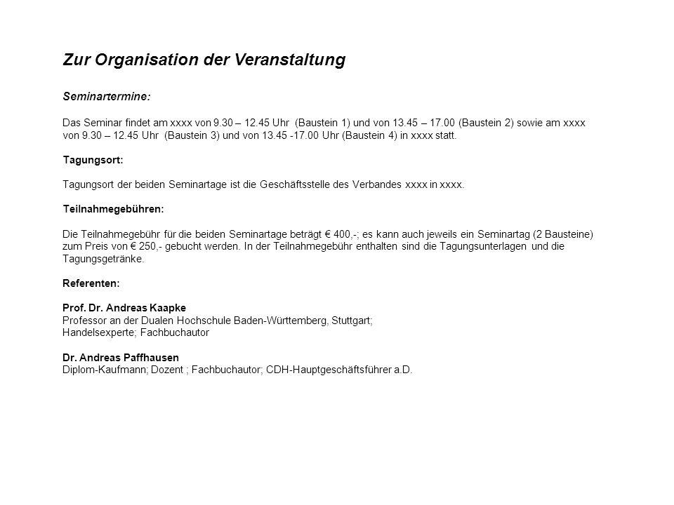Zur Organisation der Veranstaltung Seminartermine: Das Seminar findet am xxxx von 9.30 – 12.45 Uhr (Baustein 1) und von 13.45 – 17.00 (Baustein 2) sow