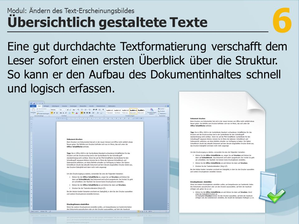 6 Übersichtlich gestaltete Texte Modul: Ändern des Text-Erscheinungsbildes Eine gut durchdachte Textformatierung verschafft dem Leser sofort einen ersten Überblick über die Struktur.