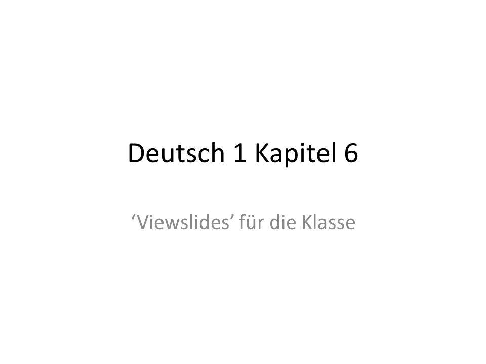 Deutsch 1 Kapitel 6 Viewslides für die Klasse