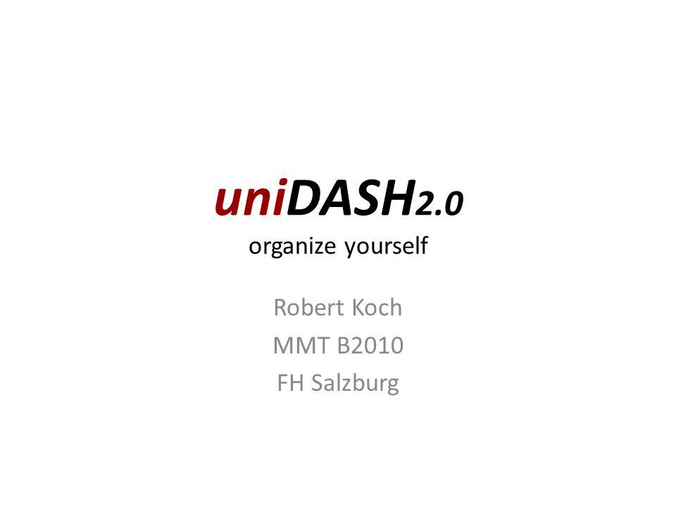 uniDASH 2.0 organize yourself Robert Koch MMT B2010 FH Salzburg
