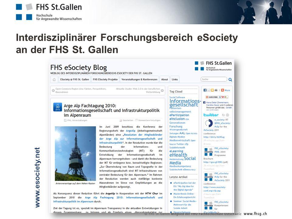 Interdisziplinärer Forschungsbereich eSociety an der FHS St. Gallen www.esociety.net