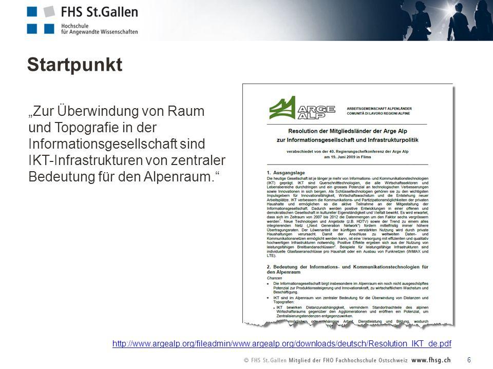 Startpunkt 6 Zur Überwindung von Raum und Topografie in der Informationsgesellschaft sind IKT-Infrastrukturen von zentraler Bedeutung für den Alpenraum.