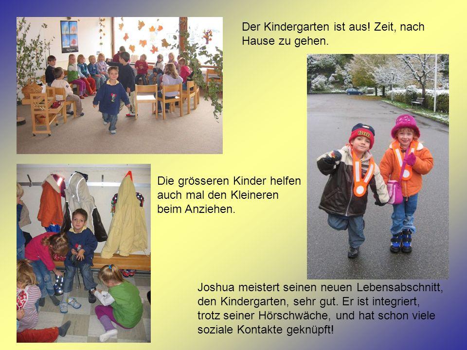 Der Kindergarten ist aus! Zeit, nach Hause zu gehen. Die grösseren Kinder helfen auch mal den Kleineren beim Anziehen. Joshua meistert seinen neuen Le