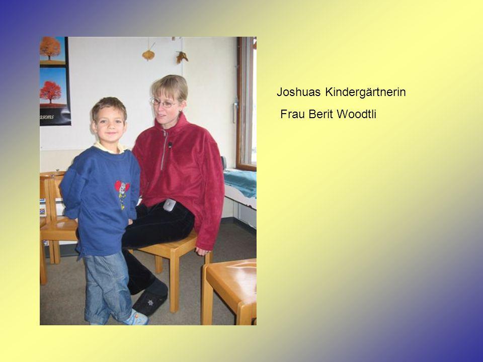 Joshuas Kindergärtnerin Frau Berit Woodtli