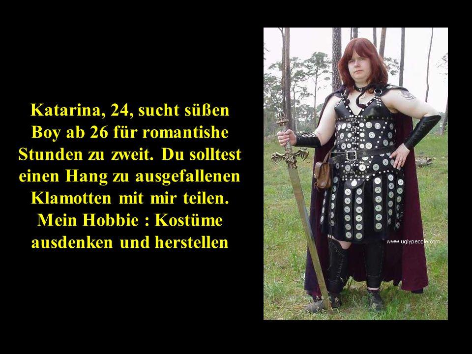 Katarina, 24, sucht süßen Boy ab 26 für romantishe Stunden zu zweit. Du solltest einen Hang zu ausgefallenen Klamotten mit mir teilen. Mein Hobbie : K