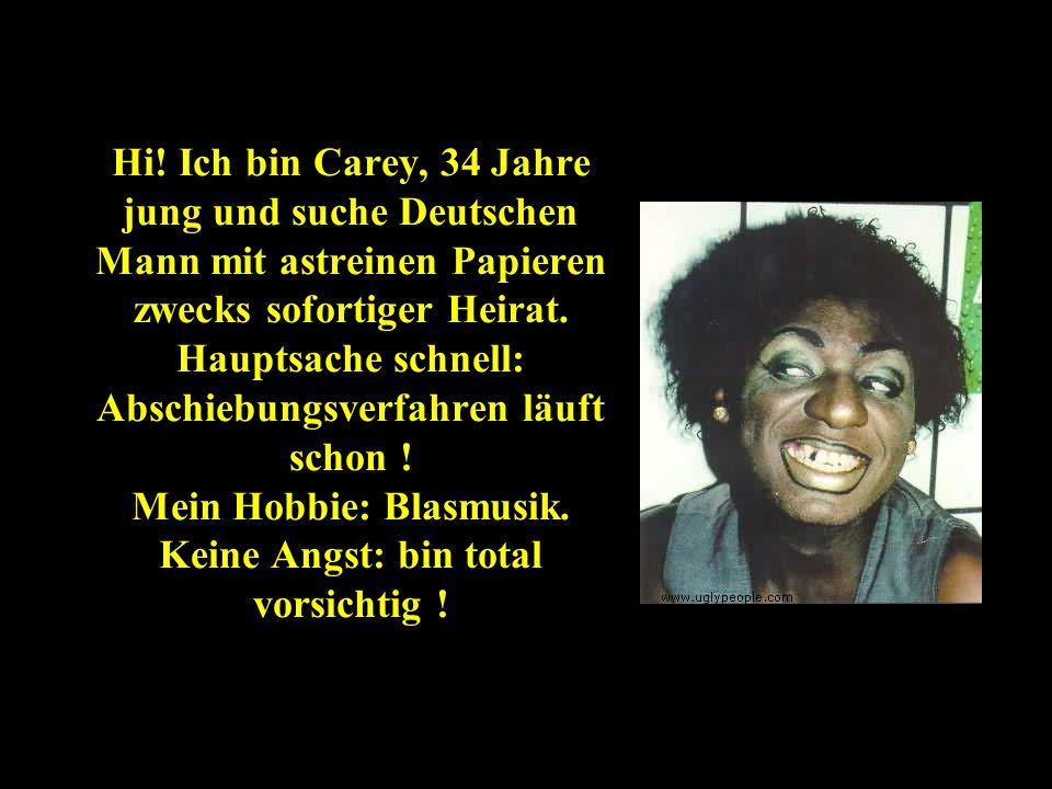 Hi! Ich bin Carey, 34 Jahre jung und suche Deutschen Mann mit astreinen Papieren zwecks sofortiger Heirat. Hauptsache schnell: Abschiebungsverfahren l