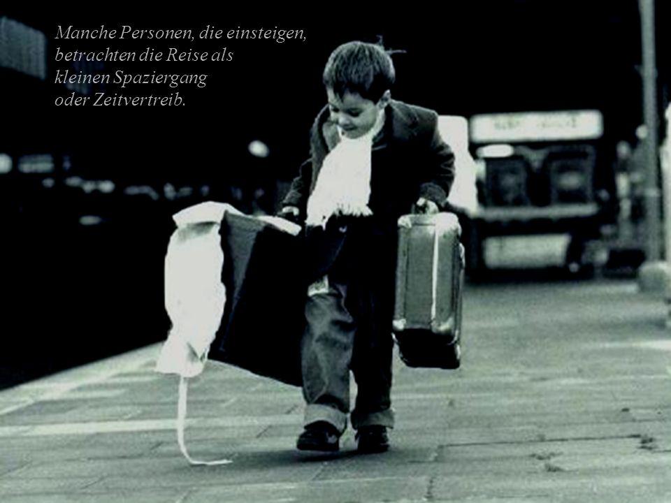 Manche Personen, die einsteigen, betrachten die Reise als kleinen Spaziergang oder Zeitvertreib.