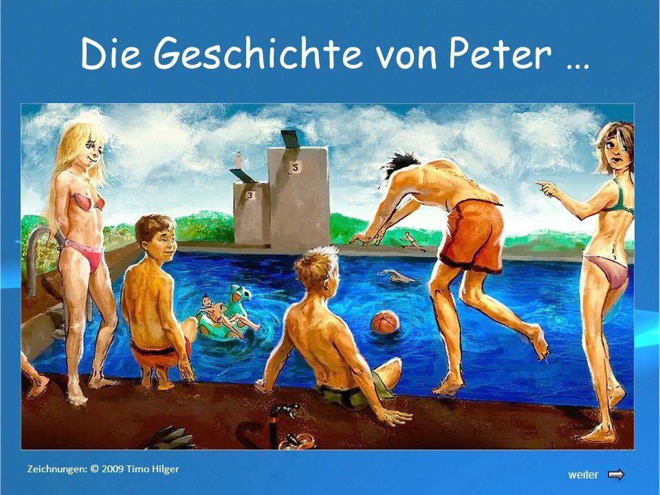 Die Geschichte von Peter … weiter Zeichnungen: © 2009 Timo Hilger