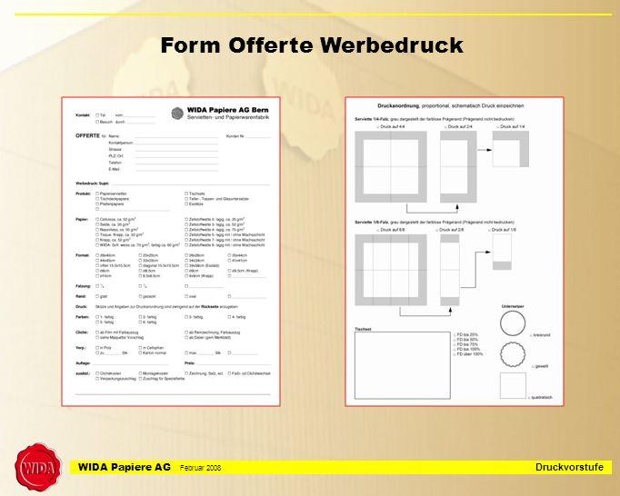 WIDA Papiere AG Februar 2008 Druckvorstufe Form Offerte Werbedruck