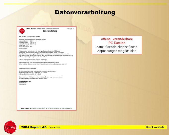 WIDA Papiere AG Februar 2008 Druckvorstufe Word- Dokument jpg-, eps- Datei Illustrator- Datei für Clichéherstellung