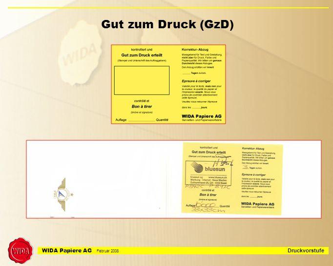 WIDA Papiere AG Februar 2008 Druckvorstufe Gut zum Druck (GzD)