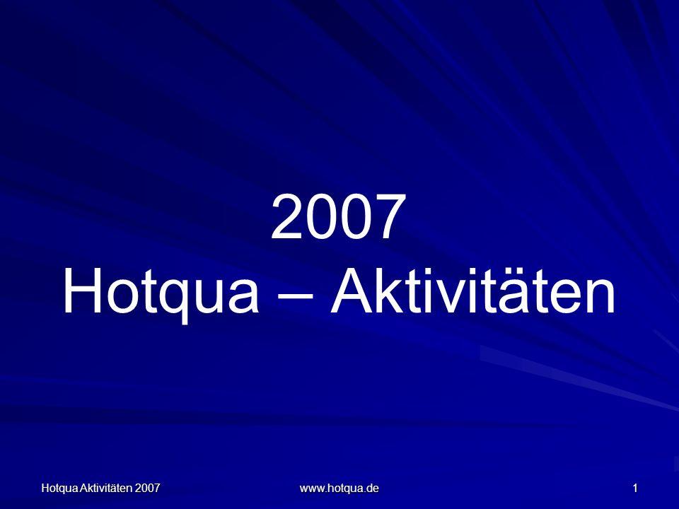 Hotqua Aktivitäten 2007 www.hotqua.de 32 Internes Audit ISO 9001 Foto: Mitarbeiter der Societät Wutzke & Förster, Frankfurt / Oder Internes Audit am 07.11.07 bestanden Vorbereitung auf das zweite Überwachungsaudit (ISO 19011)