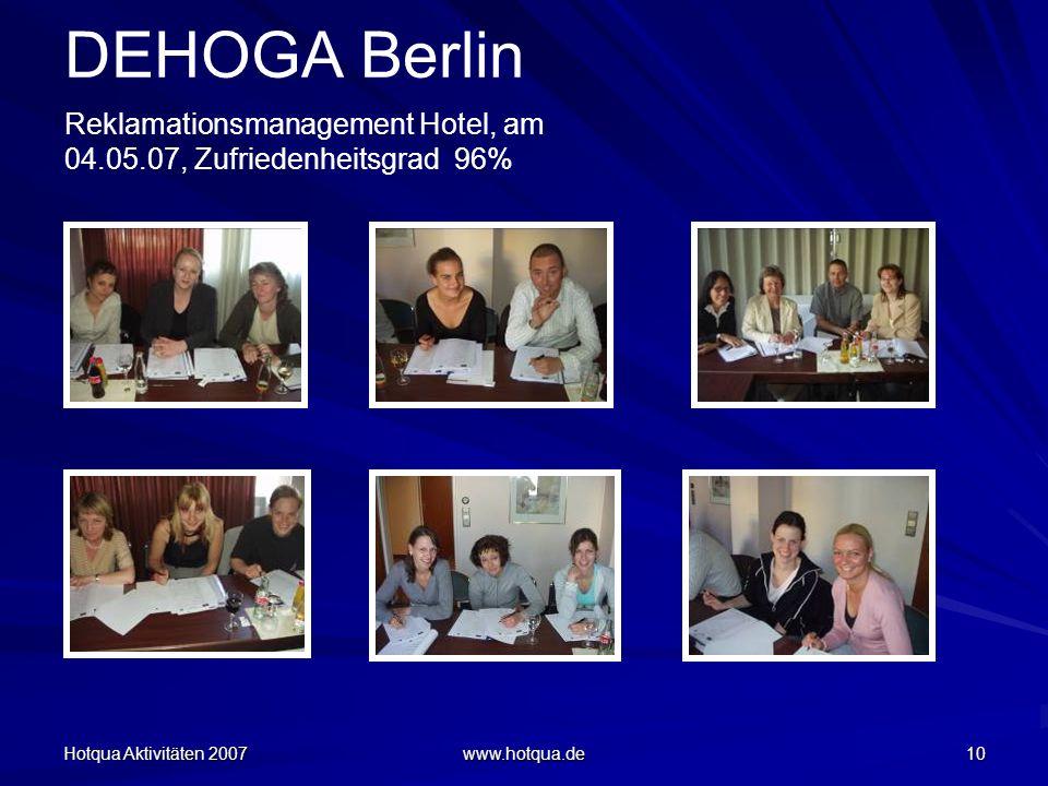Hotqua Aktivitäten 2007 www.hotqua.de 10 DEHOGA Berlin Reklamationsmanagement Hotel, am 04.05.07, Zufriedenheitsgrad 96%