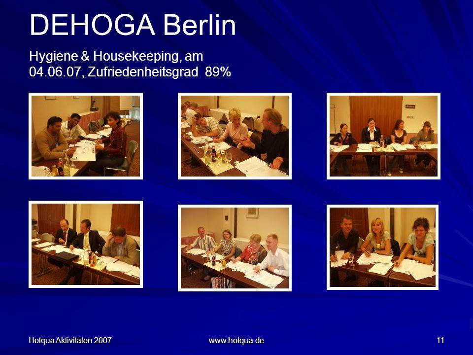 Hotqua Aktivitäten 2007 www.hotqua.de 11 DEHOGA Berlin Hygiene & Housekeeping, am 04.06.07, Zufriedenheitsgrad 89%